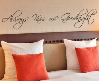 Wall Decal Sticker Quote Vinyl Art Graphic Bedroom Always Kiss Me Goodnight L09
