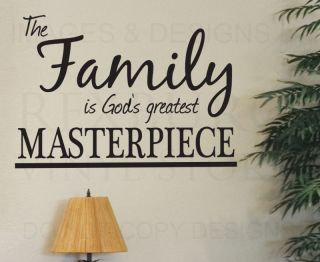Wall Art Decal Sticker Quote Vinyl Large Family God's Greatest Masterpiece F01