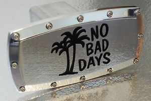 No Bad Days Billet Aluminum Truck Trailer Hitch Receiver Plug Cover All Metal
