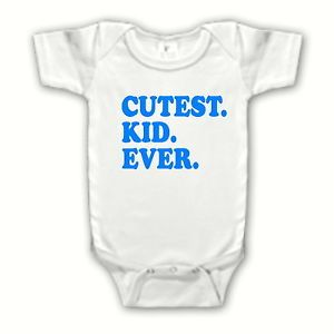Funny Cute Cutest Kid Ever Boy One Piece Creeper White Infant Baby Clothes