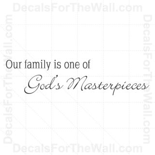 Our Family Is One of Gods Greatest Masterpieces Wall Decal Vinyl Art Sticker F67