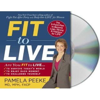 Fit to Live 5 Steps to a Lean, Strong, Fearless You Pamela Peeke 9781427201706 Books