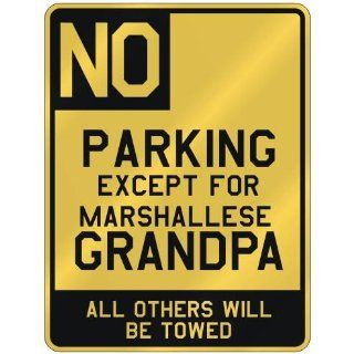 "NO "" PARKING EXCEPT FOR MARSHALLESE GRANDPA "" PARKING SIGN COUNTRY MARSHALL ISLANDS"