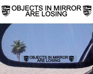 "(2) Mirror Decals "" OBJECTS IN MIRROR ARE LOSING"" for PORSCHE BOXSTER S TURBO 911 912 914 928 930 944 968 996 CARRERA 2 GT GT2 4 4S RS CAYMAN CAYENNE GT3 356 TARGA CABRIOLET Automotive"